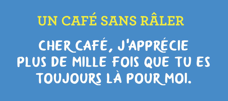 Café sans râler